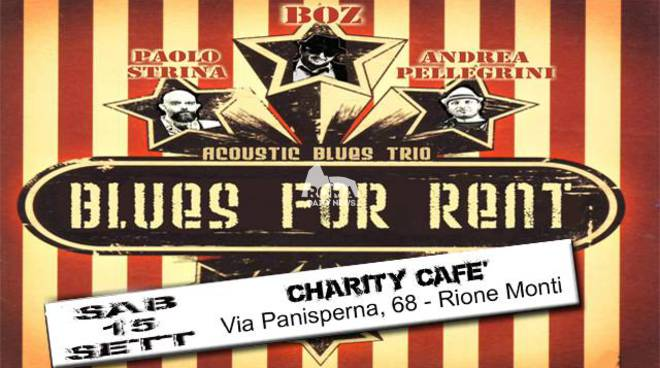Blues For Rent in concerto al Charity Café