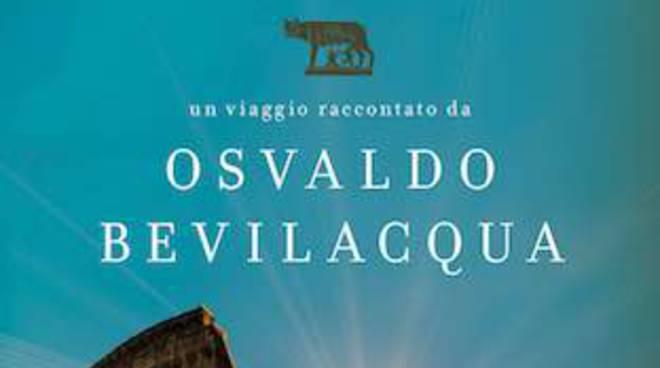 TESORI E SEGRETI DI ROMA La città infinita  di OSVALDO BEVILACQUA
