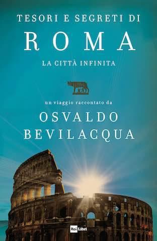 """In libreria """"TESORI E SEGRETI DI ROMA"""" di Osvaldo Bevilacqua"""