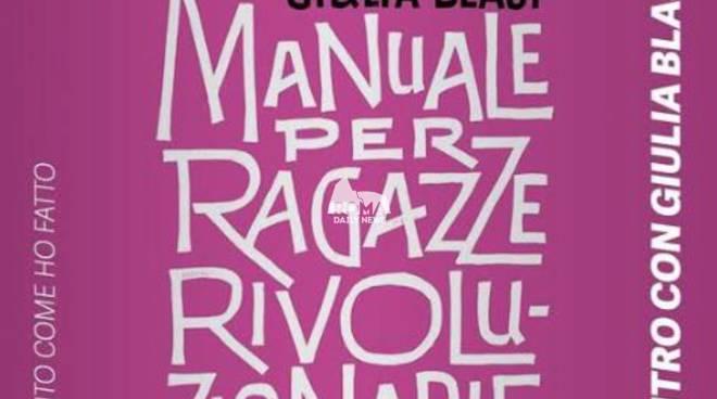 """6/12: Giulia Blasi presenta \""""Manuale per ragazze rivoluzionarie, perché il femminismo ci rende felici\"""""""