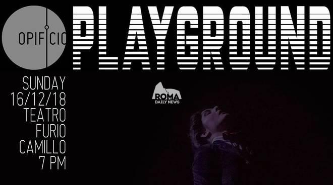 PLAYGROUND  - Opificio\'s performance