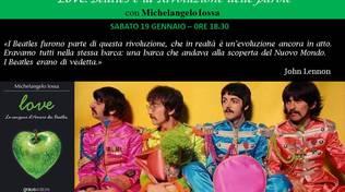 """""""LOVE. Beatles e la Rivoluzione delle parole"""". Serata evento con Michelangelo Iossa"""