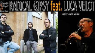 Radical Gipsy feat. Luca Velotti in concerto al Cahrity Café