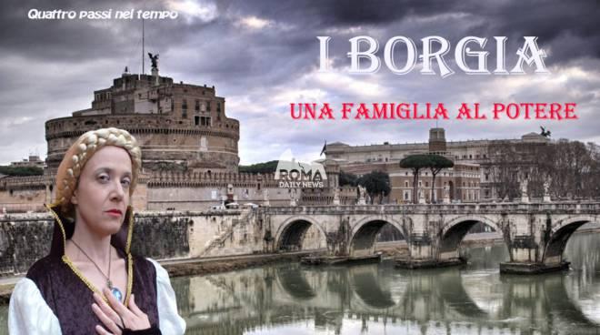 I Borgia: una famiglia al potere