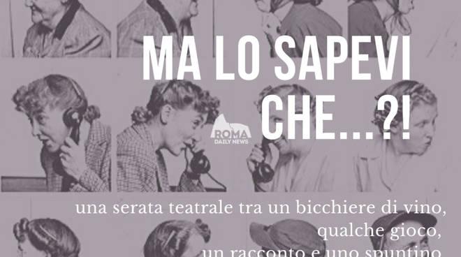 MA LO SAPEVI CHE?! con Chiara Mattogno e Ludovica Avetrani