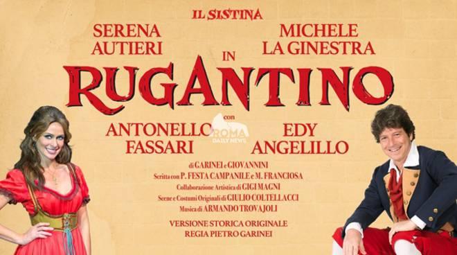 """Al Sistina \""""Rugantino\"""" con Serena Autieri e Michele La Ginestra"""