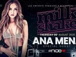 Nice Milkshake Sp.Guest Ana Mena Giovedi